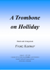 A Trombone on Holliday (B), Franz Kastner