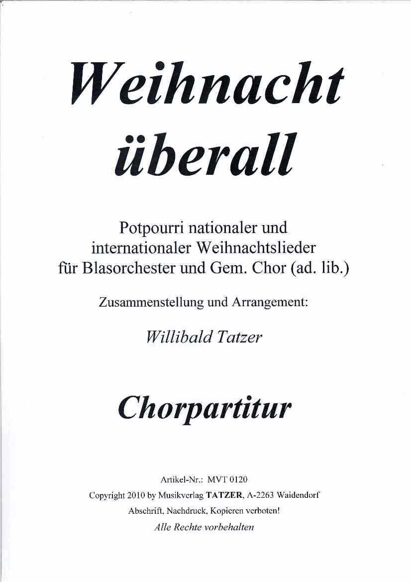 Weihnachtslieder Blasorchester.Weihnacht überall Chorsatz B Willibald Tatzer